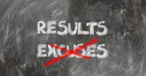 Results, not Excuses
